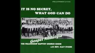 """Rise Up And Walk"" (1965) Rev. Clay Evans & The Fellowship Choir"