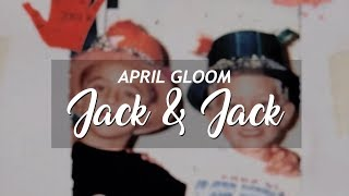 Jack & Jack - April Gloom [Traducción al español/Lyrics]