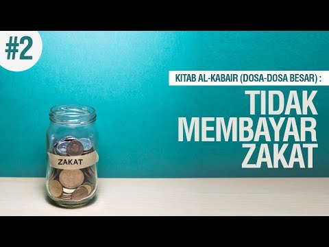 Dosa Besar : Tidak Membayar Zakat #2 - Ustadz Ahmad Zainuddin Al-Banjary