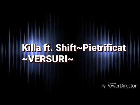 Killa ft. Shift ~ Pietrificat   VERSURI