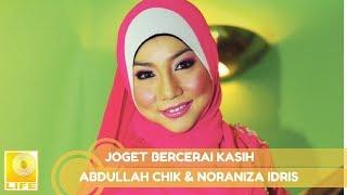 Abdullah Chik & Noraniza Idris- Joget Bercerai Kasih