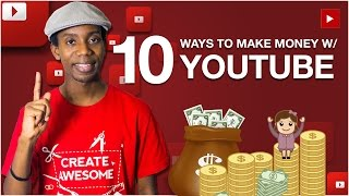 How To Make Money on YouTube! Top 10 Ways to Make Money On YouTube