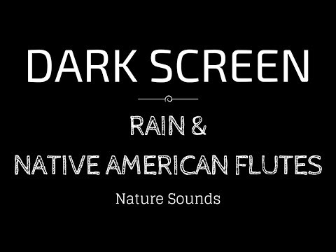 RAIN Sounds with Native American Flute for Sleeping   Black Screen Nature Sounds   Dark Screen