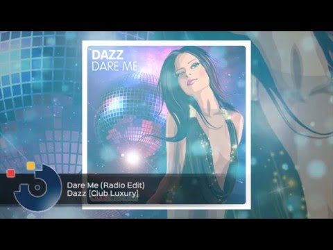 Dazz - Dare Me (Radio Edit)