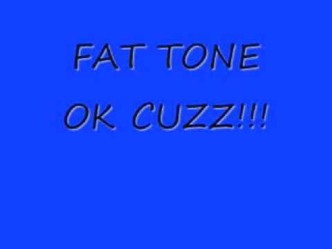 Fat Tone-ok Cuzz video