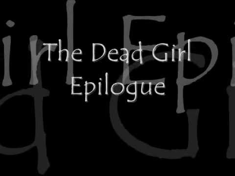 I Am Ghost - The Dead Girl Epilogue_ Part One