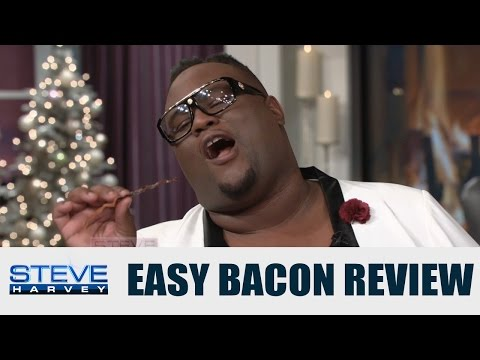 James Wright Chanel: This bacon is stupid good!    STEVE HARVEY