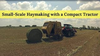 Small-Scale Haymaking with a Compact Tractor