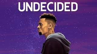 Chris Brown - Undecided (Discretion Remix)