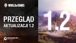 Przegląd aktualizacji 1.2 [World of Tanks Polska]