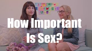 How Important Is Sex? I Just Between Us