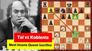 Mikhail Tal's Most Insane Queen Sacrifice