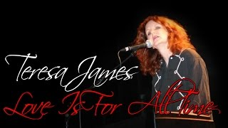 Watch Teresa James Love Is For All Time video