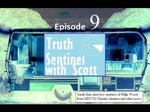Truth Sentinel Episode 9 with Scott (Sarah Bajc (MH370) Interview, Ukraine)