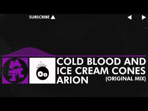 [Electro] - Arion - Cold Blood and Ice Cream Cones (Original Mix) [Monstercat Release]