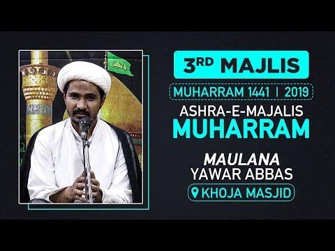 3RD MAJLIS | MAULANA YAWAR ABBAS | KHOJA MASJID |MUHARRAM 1441 HIJRI | 23 SEPTEMBER 2019