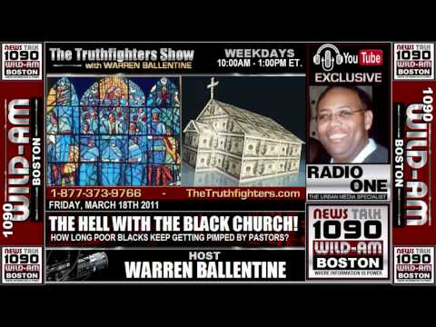 Warren Ballentine Show - THE HELL with THE BLACK CHURCH! (Part 3 of 4)