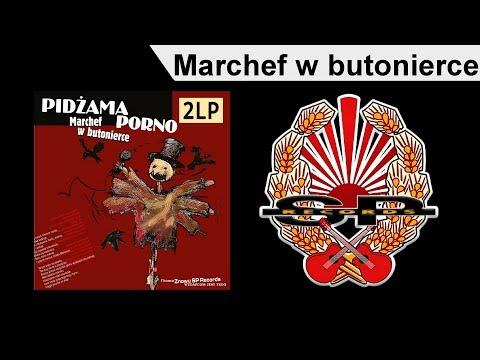 PIDŻAMA PORNO - Marchef w butonierce [OFFICIAL AUDIO]