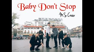 [K-POP IN PUBLIC CHALLENGE] NCT U 엔시티 유 'Baby Don't Stop' DANCE COVER BY M.S CREW FROM VIETNAM