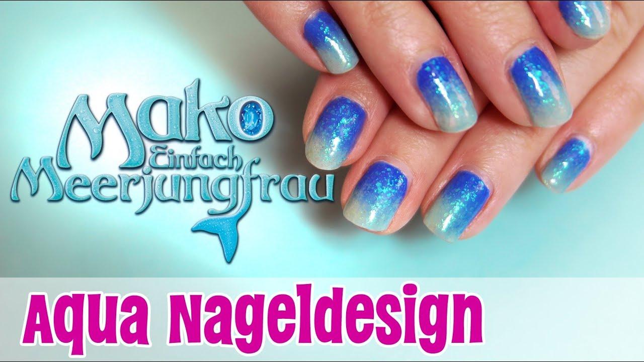 Aqua Nageldesign // MAKO - EINFACH MEERJUNGFRAU ...