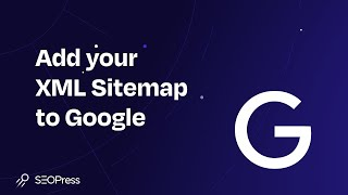 SEOPress - Add your XML Sitemap to Google