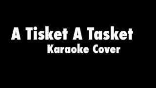 A Tisket A Tasket My Karaoke