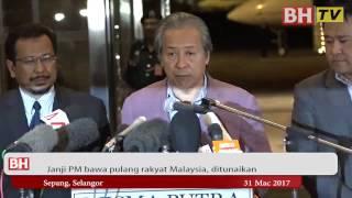 Janji PM bawa pulang rakyat Malaysia, ditunaikan