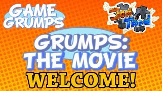 Welcome to the Grumps: The Movie Channel!
