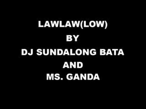 Low Tagalog Version - Dj Sundalong Bata and Ms. Ganda
