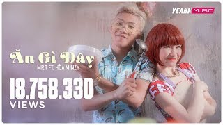 Ăn Gì Đây | Mr.T ft. Hòa Minzy | Yeah1 Superstar  (Official Music video)