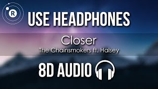 The Chainsmokers ft. Halsey - Closer (8D AUDIO)