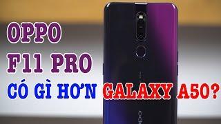 OPPO F11 Pro có gì hơn Galaxy A50 ?