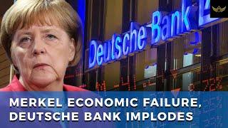 German Deutsche Bank implodes on back of failed Merkel economic policy