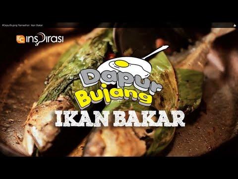 #DapurBujang Ramadhan: Ikan Bakar.