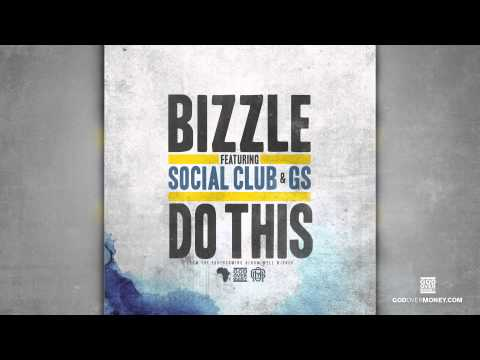 Bizzle - Do This (feat. Social Club & GS)