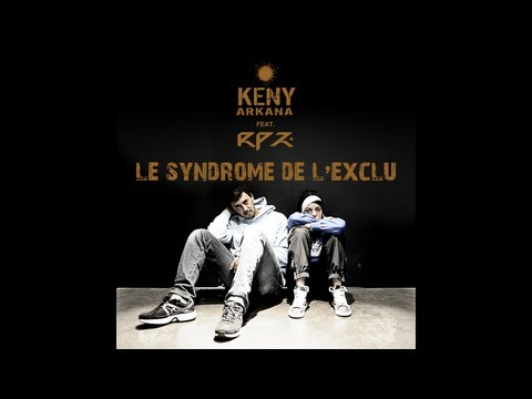 Keny Arkana - Le syndrome de l'exclu (feat. RPZ)