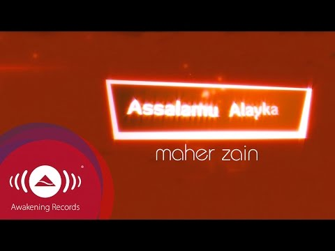 Maher Zain - Assalamu Alayka | Official Lyric Video video