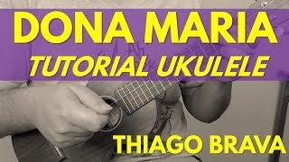 download musica Como Tocar DONA MARIA - Tutorial de Ukulele Thiago Brava pt Jorge
