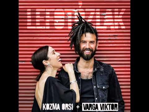 Kozma Orsi + Varga Viktor: Lefotózlak (audio)