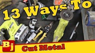 13 Ways to Cut Metal