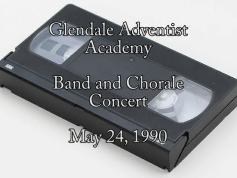1990 - Glendale Adventist Academy - Band and Chorale Concert, May 24, 1990