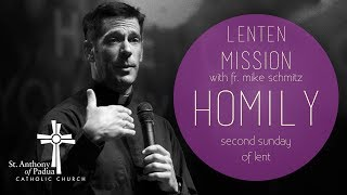 Lenten Mission with Father Mike Schmitz: Sunday Homily