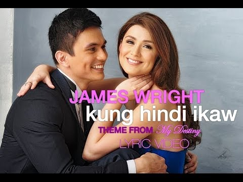 Kung Hindi Ikaw By James Wright [theme From My Destiny] Lyric Video video