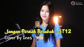 Download lagu JANGAN PERNAH BERUBAH - ST12 | COVER BY INES