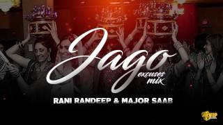 Jago | (Excuses Mix) | Rani Randeep & Major Saab | Kaos Productions | Latest Punjabi Songs 2017