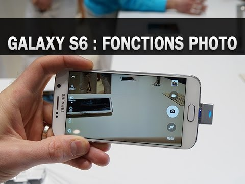 Samsung Galaxy S6, les fonctions photo - par Test-Mobile.fr