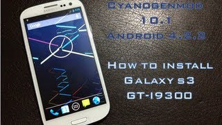 How to Install CyanogenMod 10.1 on Galaxy S3 I9300 [Android 4.2.2]