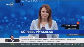29.06.2018 - 24 TV - Kahve Molası - GCM Menkul Kıymetler Araştırma Uzmanı Enver ERKAN