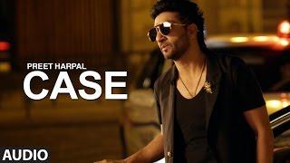 Preet Harpal: Case (Full Audio Song)   Deep Jandu   Latest Punjabi Songs 2016   T-Series Apnapunjab