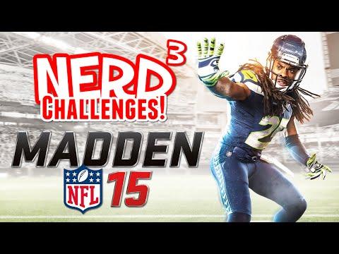 Nerd³ Challenges! Uhhhh... - Madden NFL 15